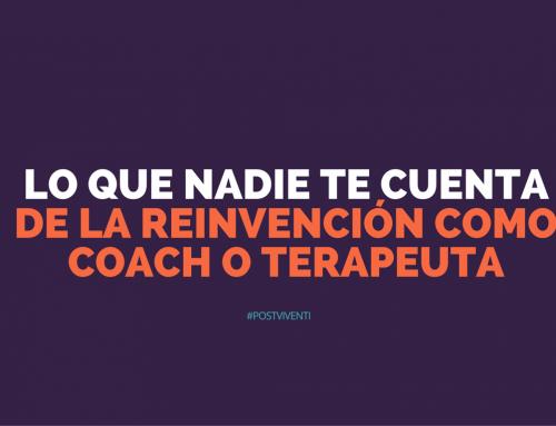 Lo que nadie te dice de la reinvención como coach o terapeuta