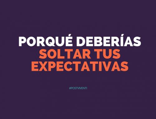 Porqué deberías soltar tus expectativas