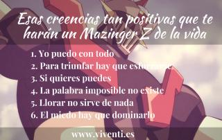 creencias_positivas_arruinar_tu_vida_mazingerz