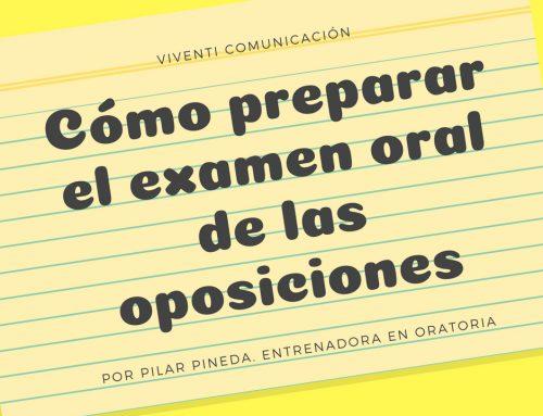Cómo preparar el examen oral de las oposiciones