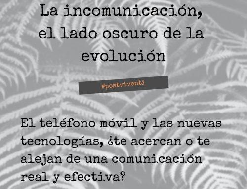 La incomunicación, el lado oscuro de evolución